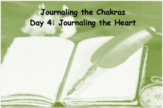 We have arrived at day 4 of the 7-day journaling series, where we move to the energy of the heart: the place of love and hate; anger and forgiveness; gratitude and greed; passion and ache. Write o...