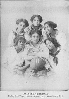 Young Women's Basketball Team,... Belles of the Ball (Circa 1911) Black women basketball team, Normal School Number 2, Washington, DC h/t Nubian Rootz Cultural Center - eachdayaflower