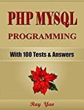 PHP: MySQL Programming, For Beginners, Learn Coding Fast! (With 100 Tests & Answers) Crash Course, Quick Start Guide, Tutorial Book with Hands-On Projects ... Ultimate Beginner's Guide! (English Edition) - http://themunsessiongt.com/php-mysql-programming-for-beginners-learn-coding-fast-with-100-tests-answers-crash-course-quick-start-guide-tutorial-book-with-hands-on-projects-ultimate-beginners-guide-english/