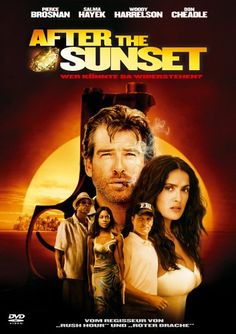 After the Sunset  2004 USA      IMDB Rating      6,2 (26.358)    Darsteller:      Pierce Brosnan,      Salma Hayek,      Woody Harrelson