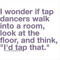 Yup...Bri does ALL the time! First thing she said when we walked in to our new house that has all wood floors in it!!