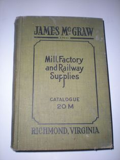 1920 JAMES MCGRAW CATALOGUE 20 SUPPLIES MACHINERY FOR RAILROADS FACTORY MILL