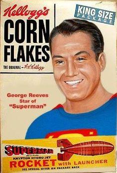 George Reeves Superman on Kellogg's Corn Flakes box Vintage Advertisements, Vintage Ads, Vintage Food, Advertising Ads, Superman Actors, Real Superman, Original Superman, Superman Logo, George Reeves