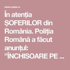 """În atenția ȘOFERILOR din România. Poliția Română a făcut anunțul: """"ÎNCHISOARE PE LOC pentru cine încalcă această regulă în traffic!"""" Vezi care sunt NOILE SCHIMBĂRI din codul Rutier! – ccPlus Online Ha"""
