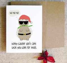 Honey Badger Don't Care Christmas Card. (Is it possible to get tired of Honey Badger? We think not.)