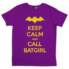 """Keep Calm and Call Batgirl""-t-shirt :-)"
