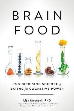"Read ""Brain Food The Surprising Science of Eating for Cognitive Power"" by Lisa Mosconi, PhD available from Rakuten Kobo. How to eat for maximum brain power and health from an expert in both neuroscience and nutrition. Like our bodies, our br. New Books, Good Books, Books To Read, Reading Lists, Book Lists, Reading Room, Alzheimer's Prevention, Brain Book, Mark Hyman"
