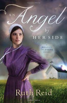 An Angel by Her Side (A Heaven On Earth Novel): Ruth Reid: 9781595547903: Amazon.com: Books