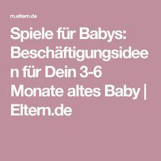 Spiele für Babys: Beschäftigungsideen für Dein 3-6 Monate altes Baby    Eltern.de