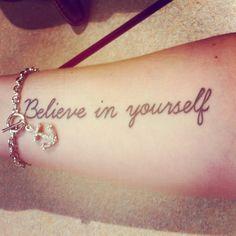 """Cute tattoo """"Believe In Yourself""""   My tattoo <3"""