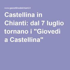 "Castellina in Chianti: dal 7 luglio tornano i ""Giovedì a Castellina"""