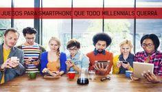 Juegos para Smartphones que todo millennials debería tener ¿Ya los descargaste? - http://wp.me/p7GFvM-wsx