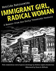 RT @CornellPress: Immigrant Girl Radical Woman: A Memoir from the Early Twentieth Century illus by Henderson #NALHC2017 https://t.co/XXl0x3mpEv