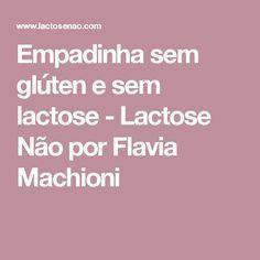 Empadinha sem glúten e sem lactose - Lactose Não por Flavia Machioni