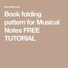 Book folding pattern for Musical Notes FREE TUTORIAL