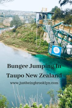 Bungee Jumping In Taupo, New Zealand - JustBeingBrooklyn