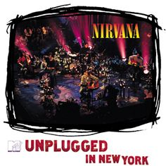 Nirvana: MTV Unplugged in New York Album Cover Parodies. A list of all the groups that have released album covers that look like the Nirvana MTV Unplugged in New York album. Pat Smear, Kurt Cobain, Donald Cobain, Rock And Roll, Pop Rock, Jeff Buckley, Dave Grohl, James Brown, Radiohead