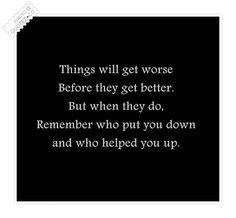 Things will get worse. Before they get better