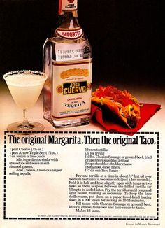 Jose Cuervo - offering recipes for margaritas and tacos. In the interest of getting both recipes right, we recommend making the tacos first.