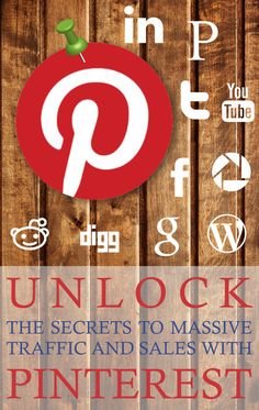 Unlock The Secrets To Massive Traffic and Sales with Pinterest