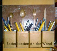 Besteckkasten an der Wand aus alten Teedosen / Cutlery storage made from tea containers / Upcycling