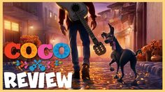 Pixar Coco Review   Changing the Perception of Mexico in Trump's America...