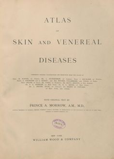 Atlas of skin and venereal diseases : comprising original illustrations and selections by Morrow, Prince A. (Prince Albert), 1846-1913; Kaposi, Moriz, 1837-1902 (https://pinterest.com/pin/287386019942047781). New York. Published 1889.