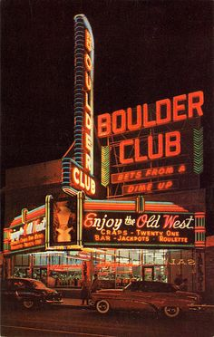 Boulder club seen here in the early las vegas nevada, vegas casino, Vintage Neon Signs, Retro Vintage, Las Vegas, Vegas Casino, Casino Night, Neon Licht, Retro Wallpaper, Le Far West, Photo Wall Collage