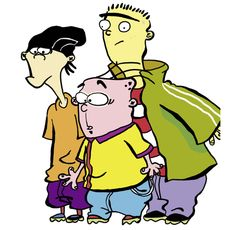 Ed edd n eddy....I used to hate this crap...but it's better than the shit nowadays. Take me back to the 90's.