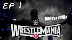 WWE 2K17 Universe Mode Ep 1 Wrestlemania
