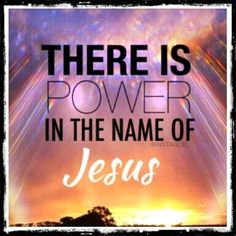 Power in the name of Jesus, Amen, Amen, Amen! Christ In Me, Jesus Christ, Keep The Faith, Bible Verses Quotes, Scriptures, Words Of Encouragement, Christian Encouragement, Jesus Is Lord, Son Of God