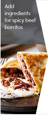 fry beef mince, 1 chopped onionm 1 diced pepper and 2 tsp of chilli powder for 5 mins. Add 400ml passata and a drained can of kidney beans and simmer for 10mins. Place in 8 wraps and fold. Fry burritos for 1min until golden and serve with sour cream.