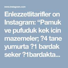 """Enlezzetlitarifler on Instagram: """"Pamuk ve pufuduk kek icin mazemeler; ▪4 tane yumurta ▪1 bardak seker ▪1bardaktan 2cm eksik sut ▪1bardaktan 2cm eksik siviyag ▪2 2 buçuk…"""""""
