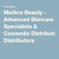 Welcome to Medico Beauty - The UK's Official Distributor & Retailer for CosMedix Products. We offer advanced skincare training to Salons across the UK. Skincare, Website, Beauty, Skincare Routine, Skins Uk, Skin Care, Beauty Illustration, Asian Skincare