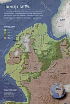 The 'Europe That Was' Map before the seas began to rise 10,000 years ago - http://www.nature.com/news/2008/080709/full/454151a.html http://ngm.nationalgeographic.com/2012/12/doggerland/spinney-text http://www.nextnature.net/2009/04/mapping-a-lost-world/