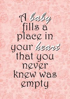 baby quotes, cute, best, sayings, heart