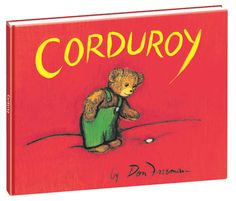 My daughter is 26 now and about to get married but when she was a little girl one of her bedtime favorite books was Corduroy!