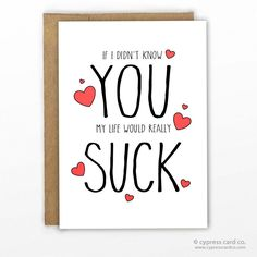 Funny Valentines Day Card By Cypress Card Co. ~ You Suck