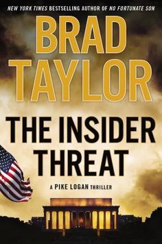 The Insider Threat (Pike Logan, #8) - Pike and his team look for the 'lost boys' to stop a major threat. B