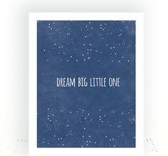 Dream Big Little One- Nursery Wall Art- Nursery Art Print- Inspirational Quotes For Kids- Kids Wall Art- Boy Nursery Art- Kids Room Decor