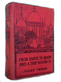 From Earth to Moon – Jules Verne (1900s)