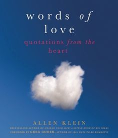 Words of Love: Quotations from the Heart @vivaeditons enjoys @allenklein's wisdom.