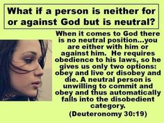 What if a person is neither for nor against God but is neutral?