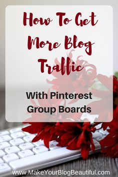 Get more traffic to your blog with Pinterest group boards