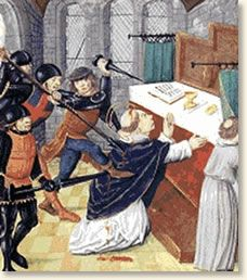 "The Murder of Thomas Becket, 1170  ""Who will rid  me of this  meddlesome  priest?"" The king's exact words have been lost to history but his outrage inspired four knights to sail to England to rid the realm of this annoying prelate. They arrived at Canterbury Cathedral, searched for the Archbishop. Becket fled to the Cathedral where a service was in progress. The knights found him at the altar, drew their swords and began hacking at their victim finally splitting his skull."