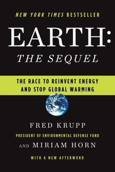 Earth: The Sequel - Fred Krupp and Miriam Horn