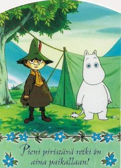 """""""A little refreshing excursion is always right"""". Snufkin and Moomin from The Moomin. One of my fav tv series as a kid :) and I still like them :)"""