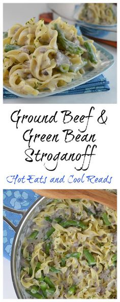 Easy comfort food meal that's delicious and ready in less than 30 minutes! Great for busy weeknights! Ground Beef and Green Bean Stroganoff Recipe from Hot Eats and Cool Reads