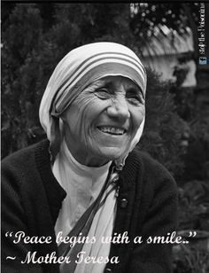 """Peace begins with a smile..""~ Mother Teresa #quote #peace"