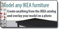 How to model any IKEA furniture in Sketchup via mastersketchup.com